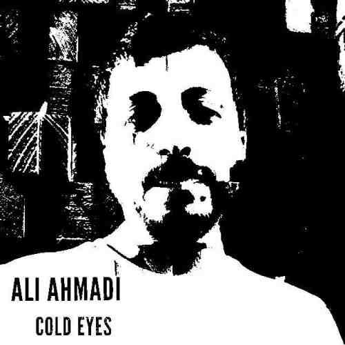 دانلود آهنگ علی احمدی به نام چشمای سرد