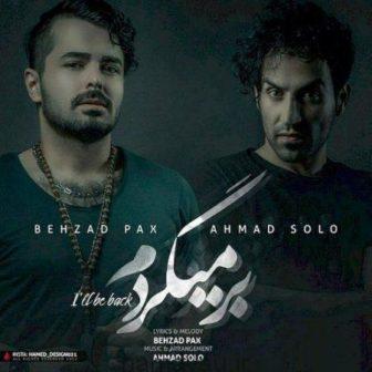 دانلود آهنگ بر میگردم از بهزاد پکس و احمد سلو